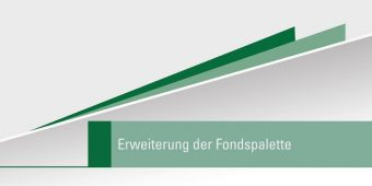 Erweiterung der Fondspalette